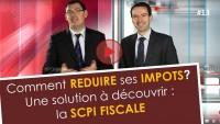 SCPI FISCALE - Comment réduire ses impots ?